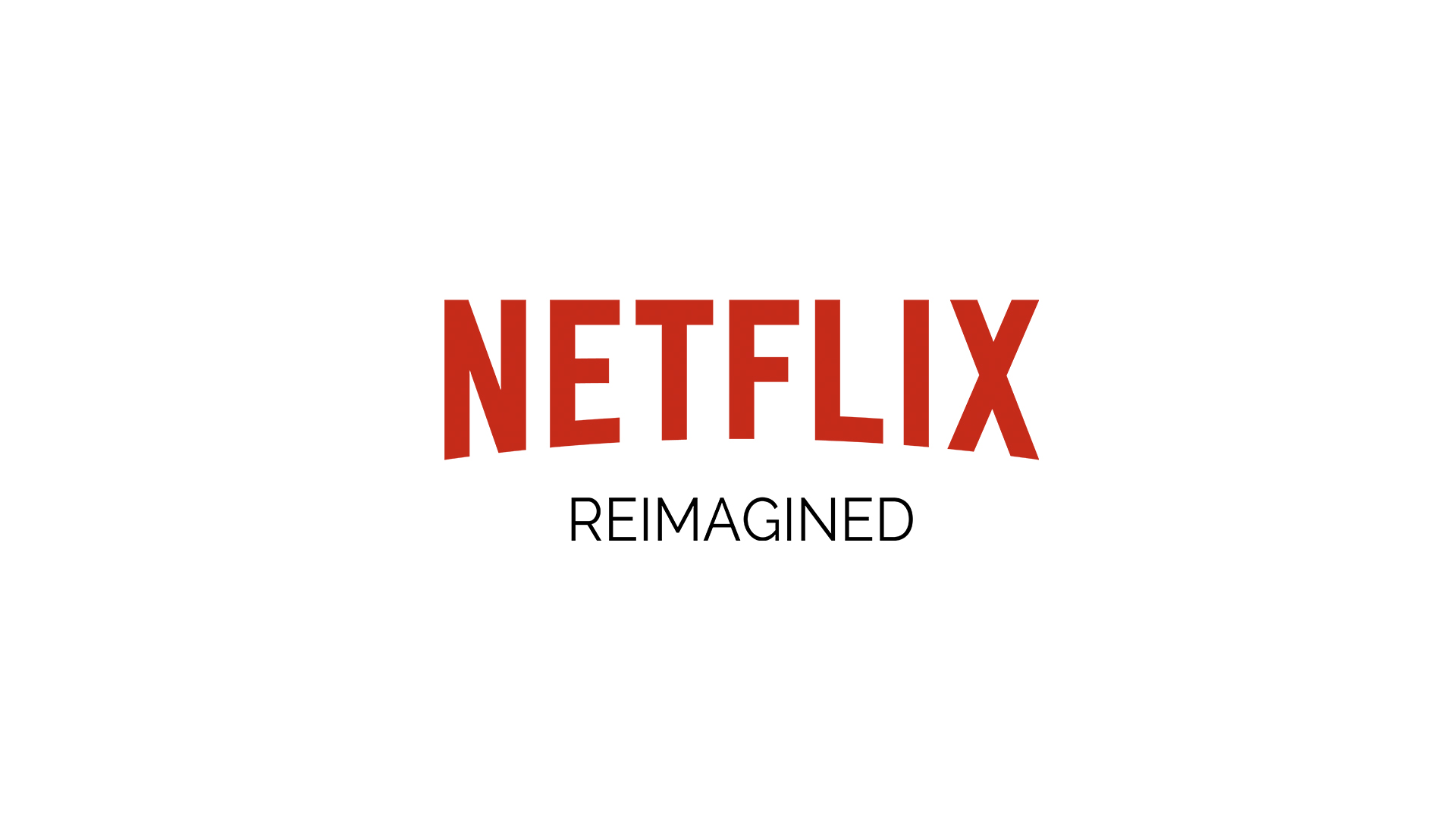 Netflix Reimagined